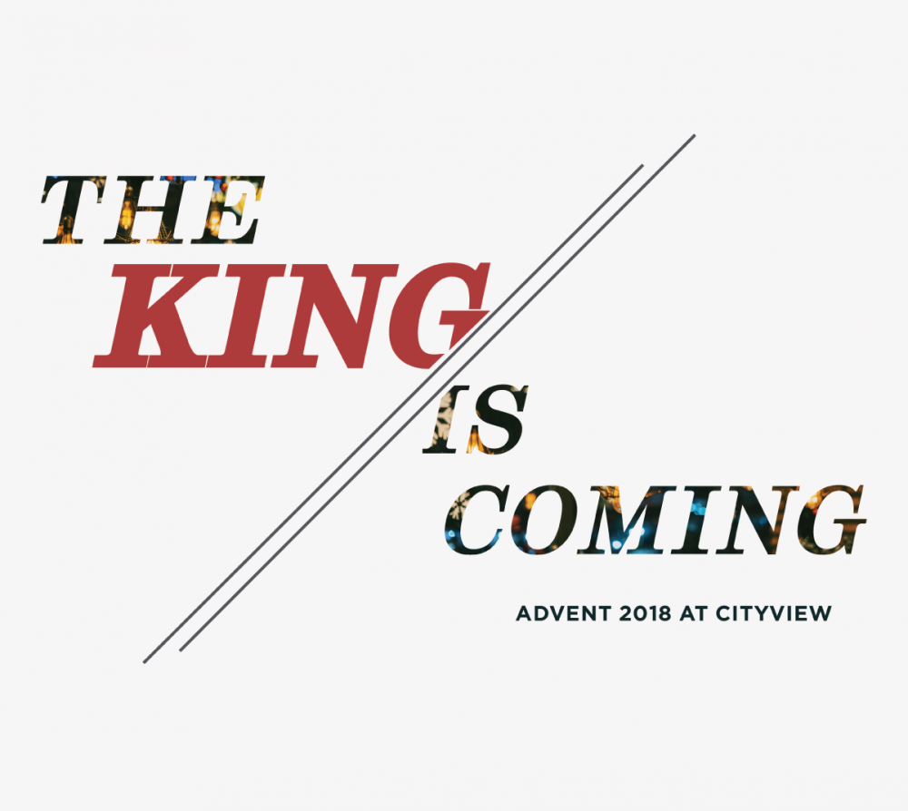 Advent 2018: The King Is Coming