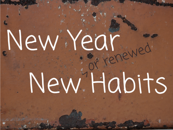New Year - New (or renewed) Habits