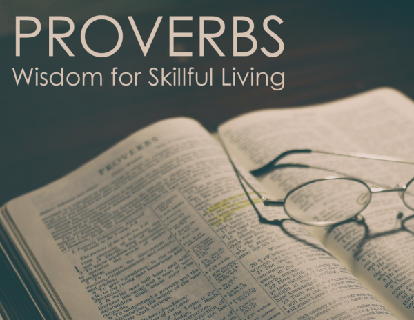 Proverbs: Wisdom for Skillful Living