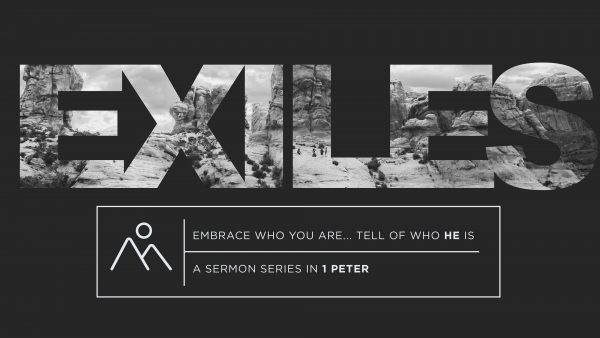 Exiles: A Sermon Series in 1st Peter