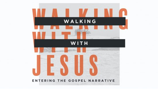 Walking with Jesus- Entering the Gospel Narrative