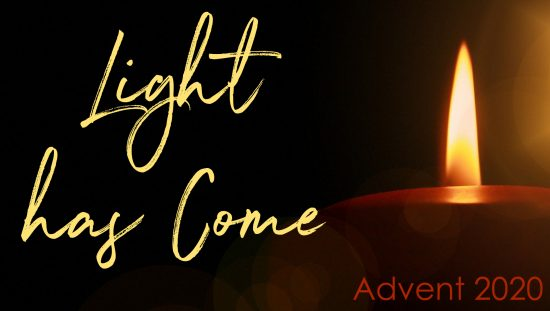 Advent 2020: Light Has Come